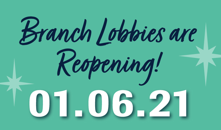 Branch Lobbies Reopening January 6