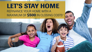 Refinance your home with a maximum of $500 in closing costs